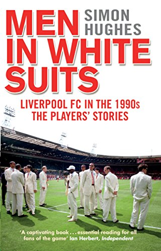 Men in White Suits: Liverpool FC in the 1990s - The Players' Stories von Corgi