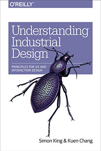 Understanding Industrial Design: Principles for UX and Interaction Design von O'Reilly Media