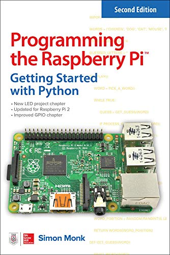 Programming the Raspberry Pi: Getting Started with Python von McGraw-Hill Education