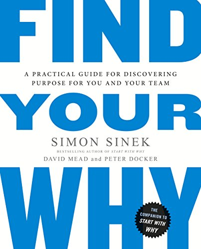 Find Your Why: A Practical Guide for Discovering Purpose for You and Your Team: A Practical Guide to Discovering Purpose for You or Your Team von Penguin Uk; Portfolio Penguin