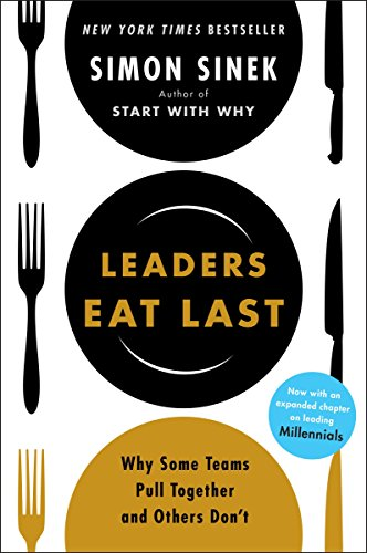 Leaders Eat Last: Why Some Teams Pull Together and Others Don't von Penguin Books Ltd (UK)