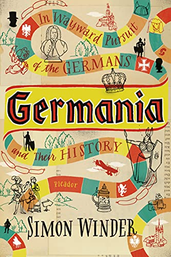 Germania: In Wayward Pursuit of the Germans and Their History von PICADOR