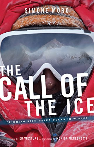 The Call of the Ice: Climbing 8000-Meter Peaks in Winter von MOUNTAINEERS BOOKS