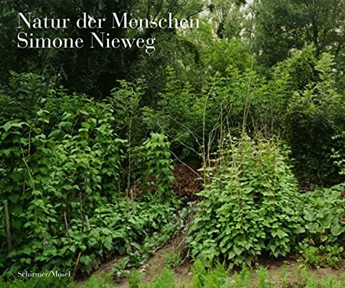 Simone Nieweg: Nature Man-Made von Schirmer/Mosel