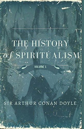 The History of Spiritualism, Volume I