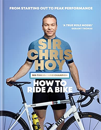 How to Ride a Bike: From Starting Out to Peak Performance von Hamlyn