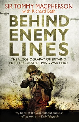 Behind Enemy Lines: The Autobiography of Britain's Most Decorated Living War Hero