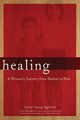 Healing: A Woman's Journey from Doctor to Nun von Parallax Press