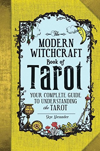The Modern Witchcraft Book of Tarot: Your Complete Guide to Understanding the Tarot von Adams Media