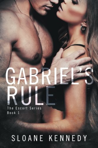 Gabriel's Rule (The Escort Series, Band 1) von CreateSpace Independent Publishing Platform