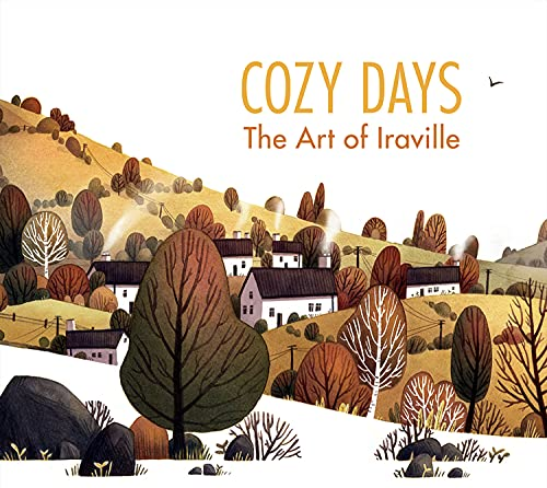 Cozy Days: The Art of Iraville (3dtotal Illustrator) von 3D TOTAL PUB