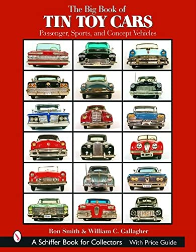 Big Book of Tin Toy Cars: Passenger, Sports, and Concept Vehicles von Brand: Schiffer Pub Ltd