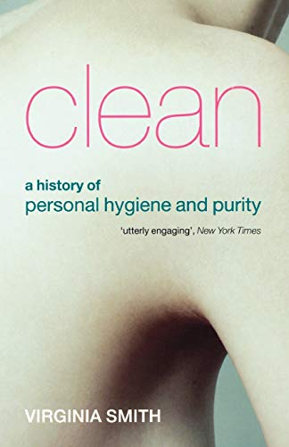 Clean: A History of Personal Hygiene and Purity von OUP Oxford