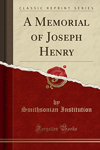 Institution, S: Memorial of Joseph Henry (Classic Reprint) von Forgotten Books