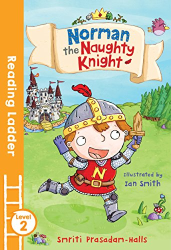 Norman the Naughty Knight (Reading Ladder, Level 2)