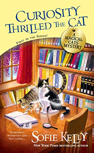 Curiosity Thrilled the Cat (Magical Cats, Band 1)
