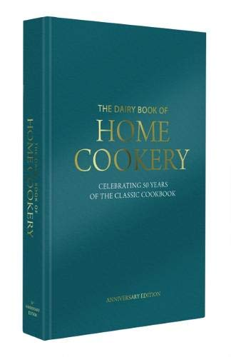 Dairy Book of Home Cookery 50th Anniversary Edition: With 900 of the original recipes plus 50 new classics, this is the iconic cookbook used and cherished by millions (Dairy Cookbook)