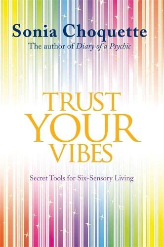 Trust Your Vibes: Secret Tools for Six-Sensory Living von Hay House UK