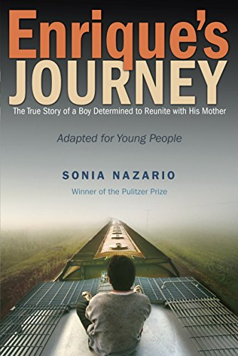 Enrique's Journey (The Young Adult Adaptation): The True Story of a Boy Determined to Reunite with His Mother von Nazario Sonia
