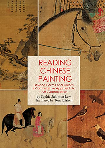 Reading Chinese Painting: Beyond Forms and Colors, A Comparative Approach to Art Appreciation von Shanghai Press