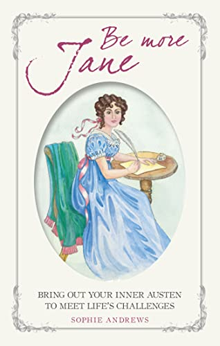 Be More Jane: Bring out your inner Austen to meet life's challenges von CICO Books