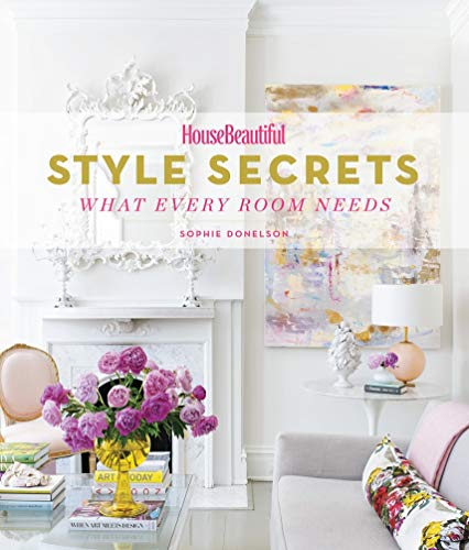 House Beautiful Style Secrets: What Every Room Needs von Harry N. Abrams