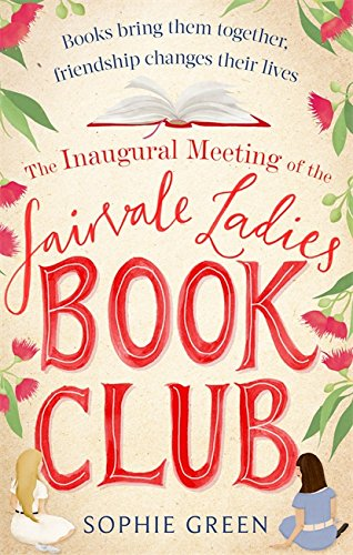 The Inaugural Meeting of the Fairvale Ladies Book Club von Little, Brown Book Group; Sphere