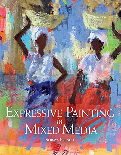 French, S: Expressive Painting in Mixed Media von Books/DVDs