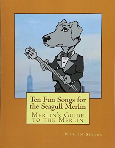 Merlin's Guide to the Merlin - 10 Fun Songs for the Seagull Merlin: The First Seagull Merlin Songbook on Amazon (Merlin's Guide to the Seagull Merlin, Band 1)