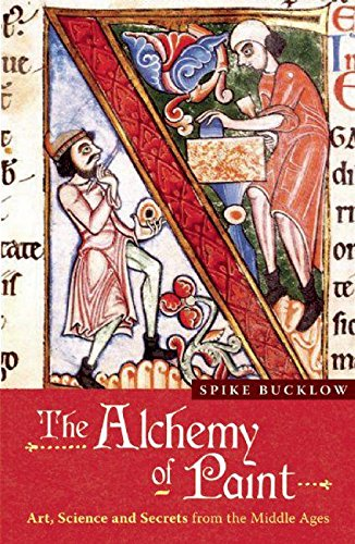 The Alchemy of Paint: Art, Science and Secrets from the Middle Ages: Colour and Meaning Fom the Middle Ages von Marion Boyars Publishers Ltd