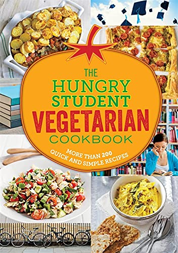 The Hungry Student Vegetarian Cookbook: More Than 200 Quick and Simple Recipes (The Hungry Cookbooks) von Spruce