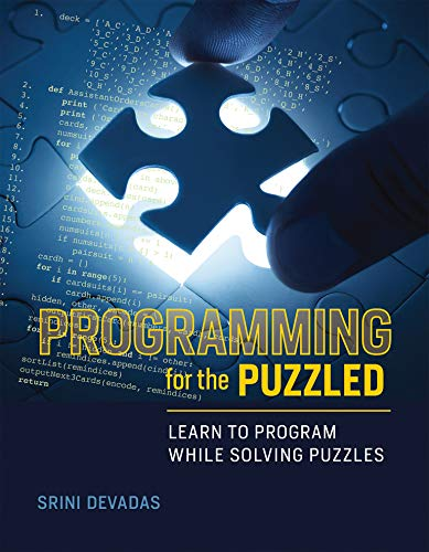 Programming for the Puzzled: Learn to Program While Solving Puzzles (Mit Press) von The MIT Press