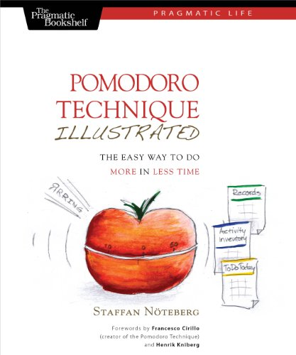 Pomodoro Technique Illustrated: Can You Focus - Really Focus - for 25 Minutes? (Pragmatic Life) von O'Reilly Vlg. GmbH & Co.