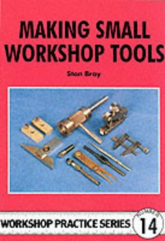 Making Small Workshop Tools (Workshop Practice Series)