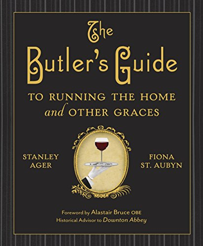The Butler's Guide to Running the Home and Other Graces von Potter Style