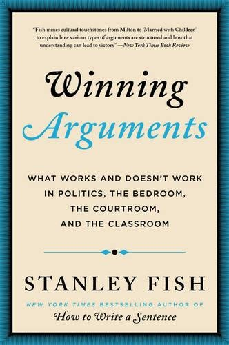 Winning Arguments: What Works and Doesn't Work in Politics, the Bedroom, the Courtroom, and the Classroom von Harper Paperbacks