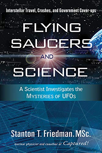 Flying Saucers and Science: A Scientist Investigates the Mysteries of Ufos: Interstellar Travel, Crashes, and Government Cover-Ups von Career Press