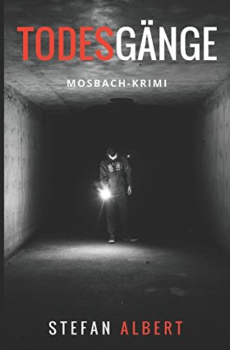 Todesgänge: Mosbach-Krimi von Independently published