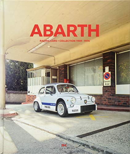 Abarth: Racing Cars - Collection 1949-1974 von Delius Klasing