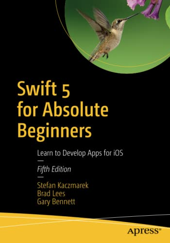 Swift 5 for Absolute Beginners: Learn to Develop Apps for iOS von Apress