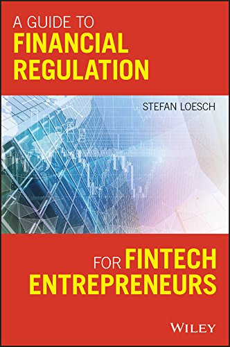 A Guide to Financial Regulation for Fintech Entrepreneurs von John Wiley & Sons Inc