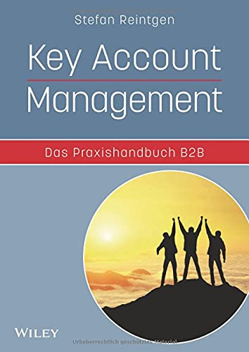 Key Account Management - Das Praxishandbuch B2B von Wiley-VCH