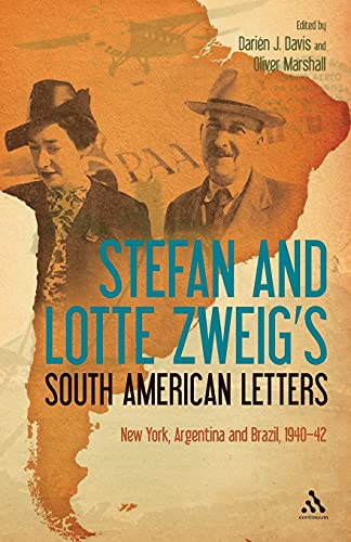 Stefan and Lotte Zweig's South American Letters: New York, Argentina and Brazil, 1940-42 von Continuum