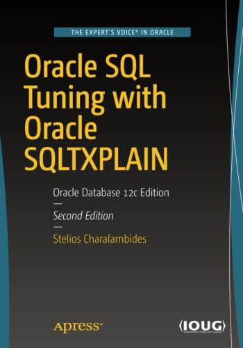 Oracle SQL Tuning with Oracle SQLTXPLAIN: Oracle Database 12c Edition von Apress