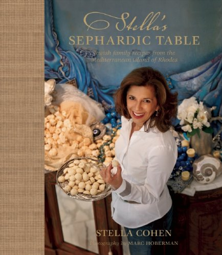 Stella's Sephardic Table: Jewish family recipes from the Mediterranean island of Rhodes von Gerald & Marc Hoberman Collection