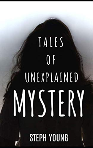 Tales of Mystery Unexplained: Tales of Mystery Unexplained Podcast von Independently published