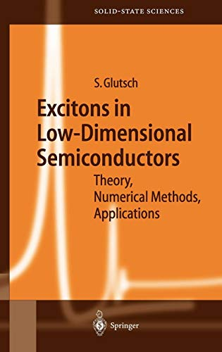 Excitons in Low-Dimensional Semiconductors: Theory Numerical Methods Applications (Springer Series in Solid-State Sciences, Band 141) von Springer