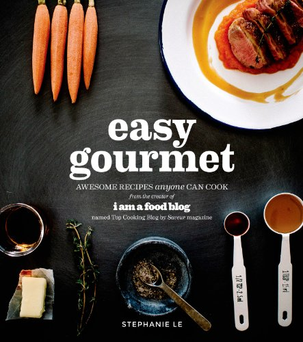 Easy Gourmet: Awesome Recipes Anyone Can Cook von PAGE STREET PUB