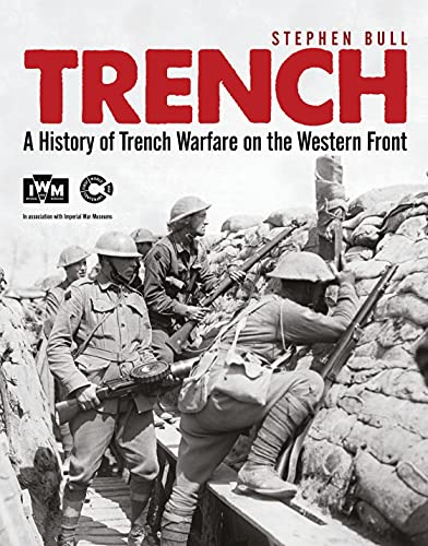 Trench: A History of Trench Warfare on the Western Front (General Military) von Osprey Publishing