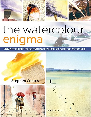 Watercolour Enigma, The: A Complete Painting Course Revealing the Secrets and Science of Watercolour von Search Press